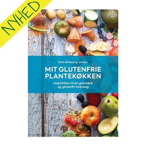 glutenfri og vegansk kogebog - mit glutenfrie plantekøkken